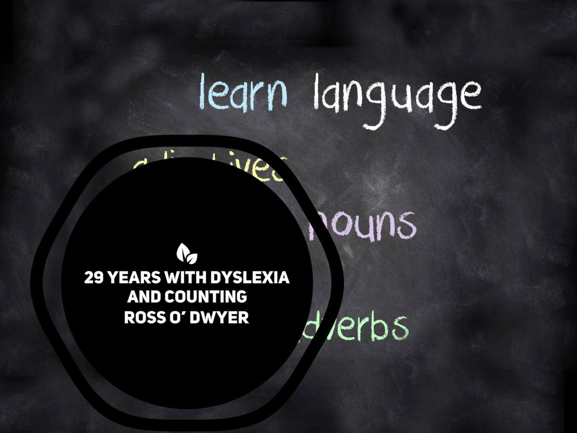 Ross O' Dwyer – 29 years with dyslexia and counting